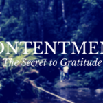 Contentment: The Secret to Gratitude