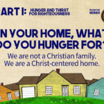 Part 1 – Hunger and Thirst for Righteousness