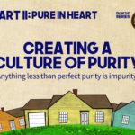 Part 2 – Pure in Heart