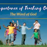 The Importance of Teaching Our Kids the Word of God