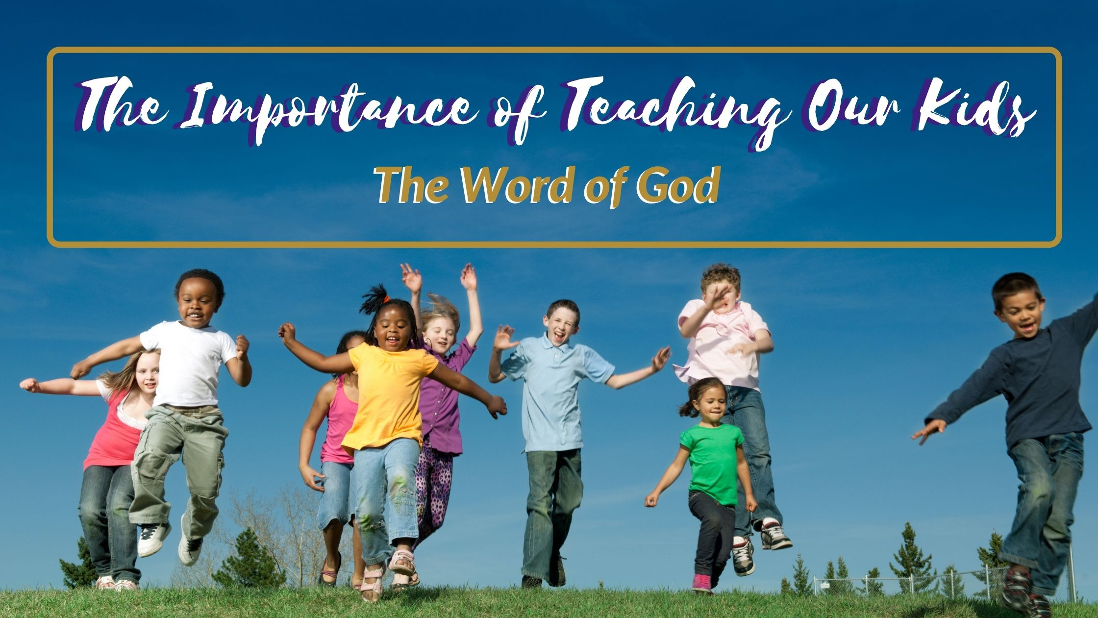Importance of teaching our kids